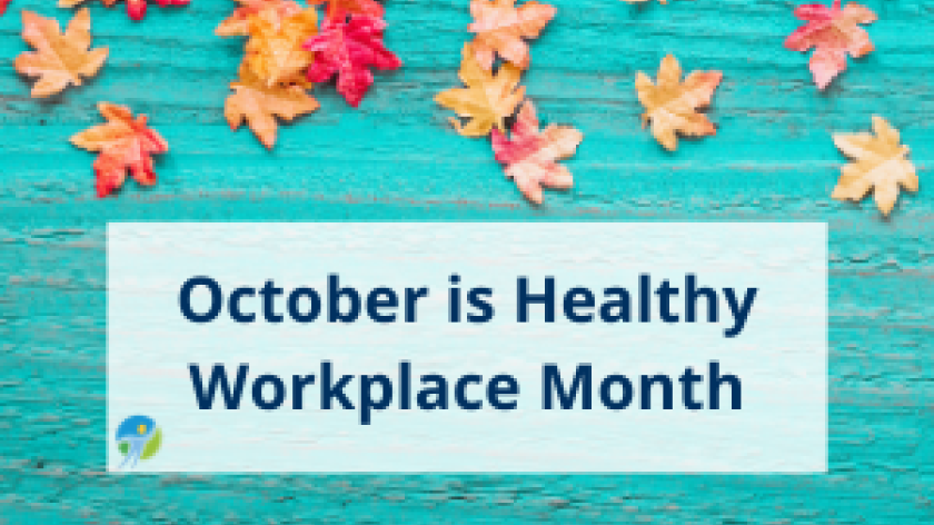 Photo of leaves with text overlay: October is Healthy Workplace Month