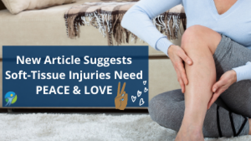 "Photo of someone holding calf with text overlay ""New Article Suggests soft-tissue injuries need PEACE& LOVE"""